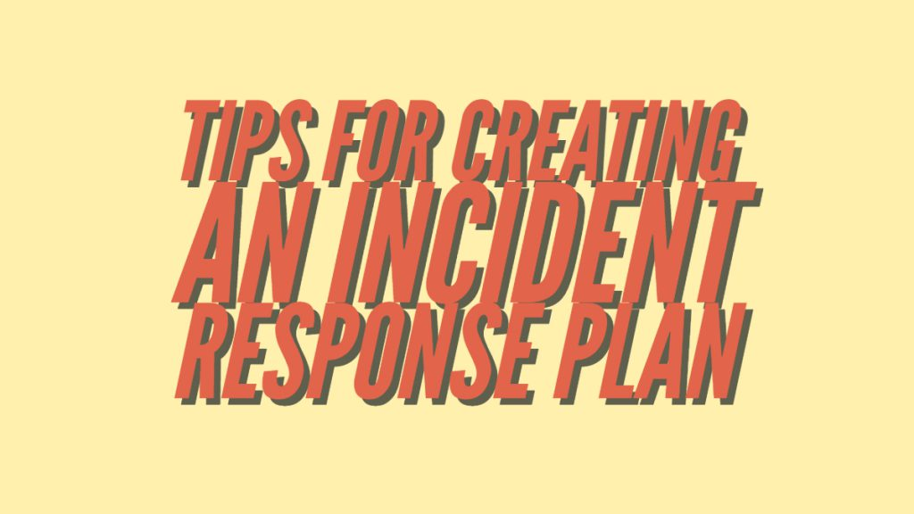 Tips for Creating an Incident Response Plan