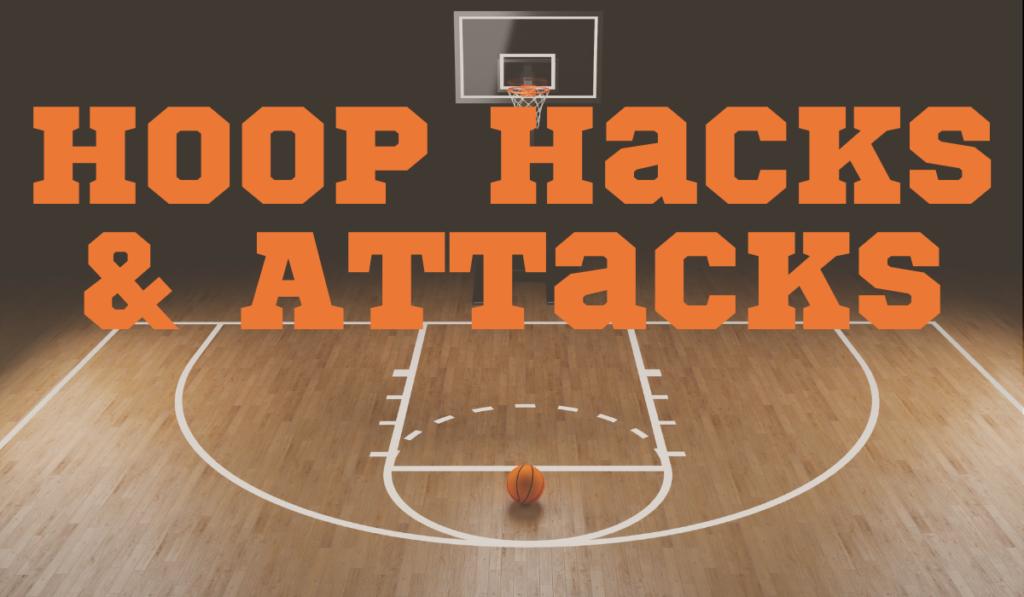 Hoop Hacks & Attacks